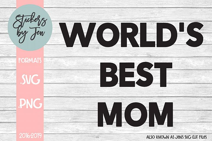 Worlds Best Mom SVG Cut File