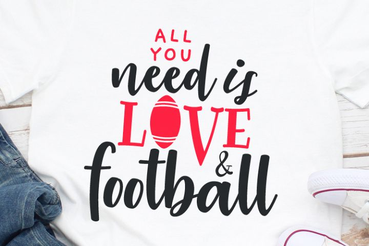 All you need is love and football Svg, Football Svg