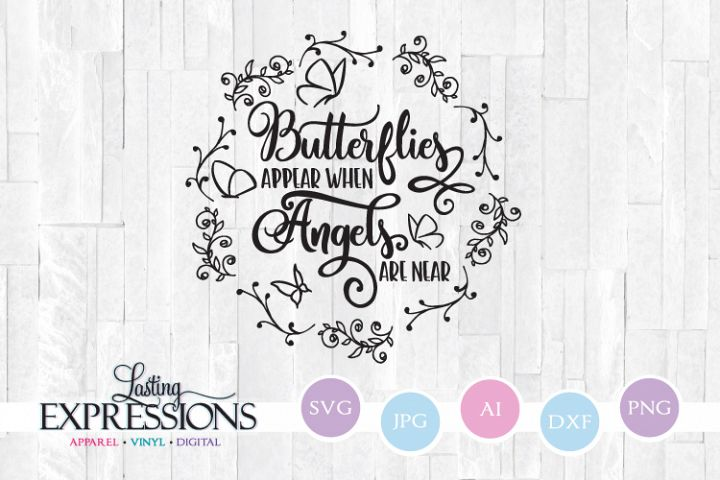 Butterflies appear when angels are near// SVG Craft Quote