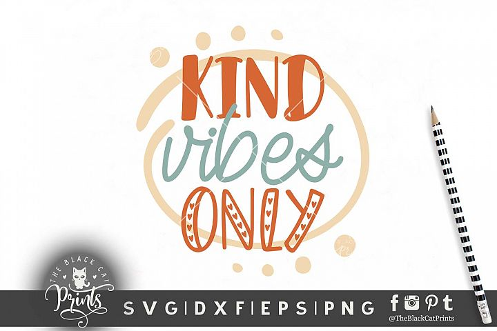 Kind Vibes Only SVG DXF EPS PNG