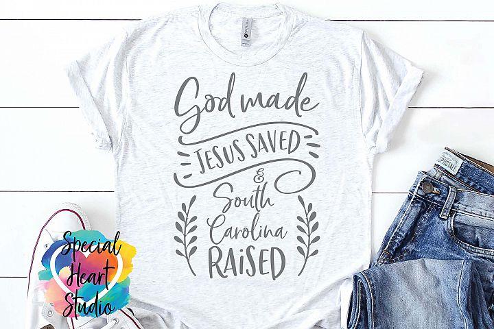God Made Jesus Saved and South Carolina Raised - SVG File