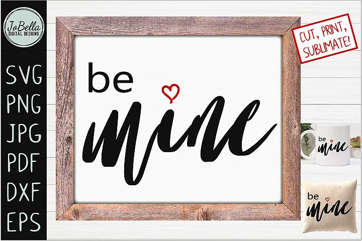 Be Mine Valentines Day SVG, Sublimation PNG and Printable