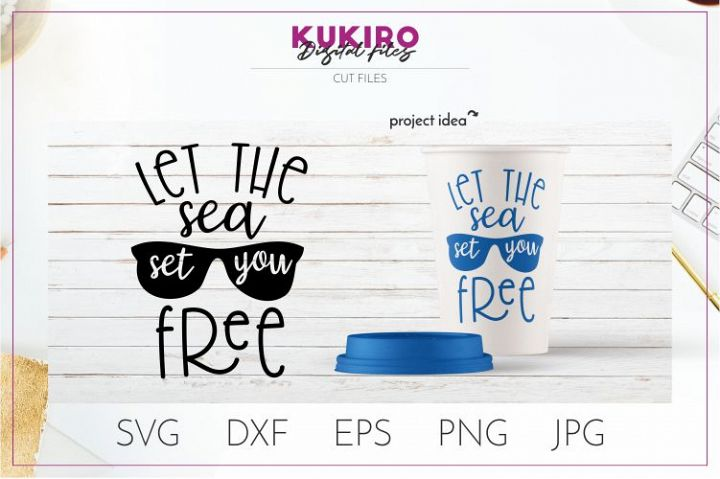 Let the sea set you free Svg - Summer SVG Quote Cut File