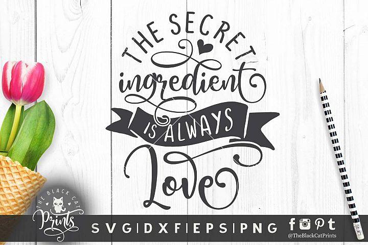 The secret ingredient is always love SVG DXF EPS PNG