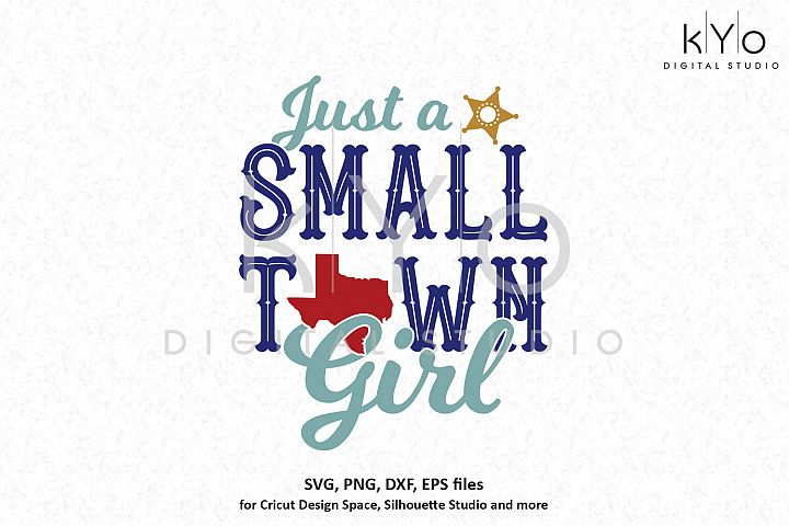 Just a Small Town Girl Texas SVG PNG DXF EPS files