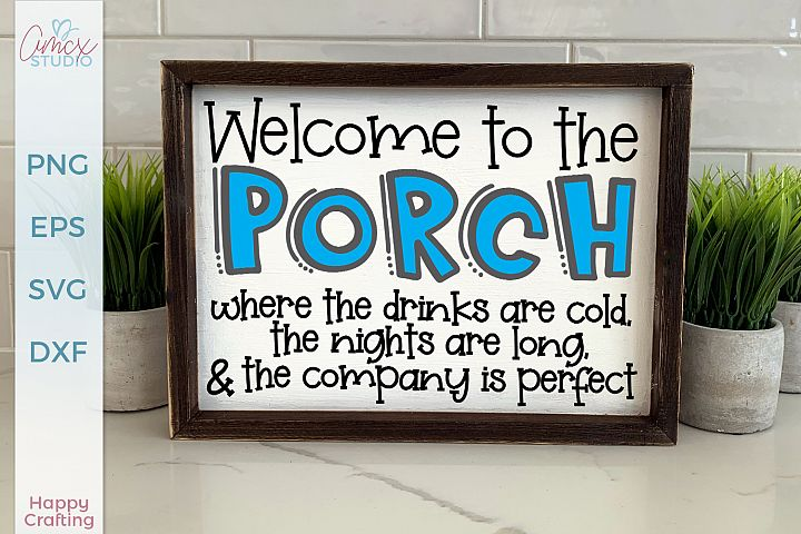 Welcome to the porch - Outdoor Sign SVG