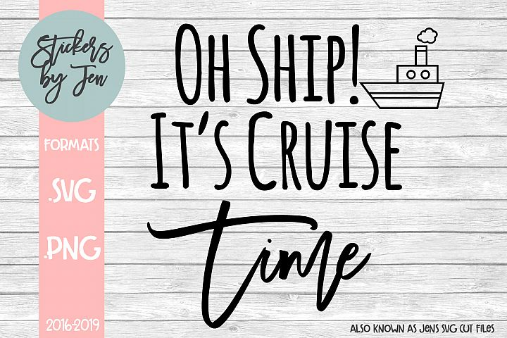 Oh Ship Its Cruise Time SVG Cut File