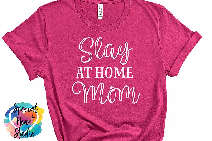 Slay at home Mom SVG - Mom Quotes