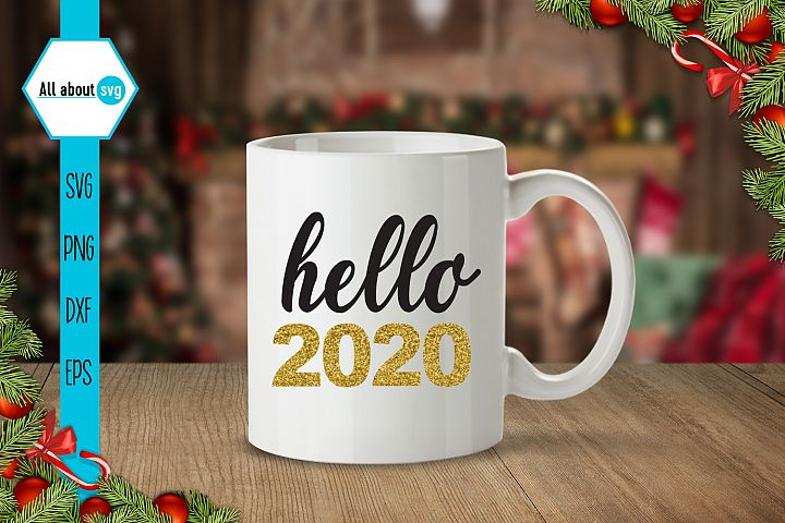 Hello 2020 Svg, New Year Svg