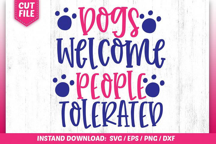 DOGS WELCOME PEOPLE TOLERATED Svg Design
