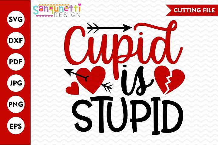 Cupid is Stupid SVG, Valentine cutting file