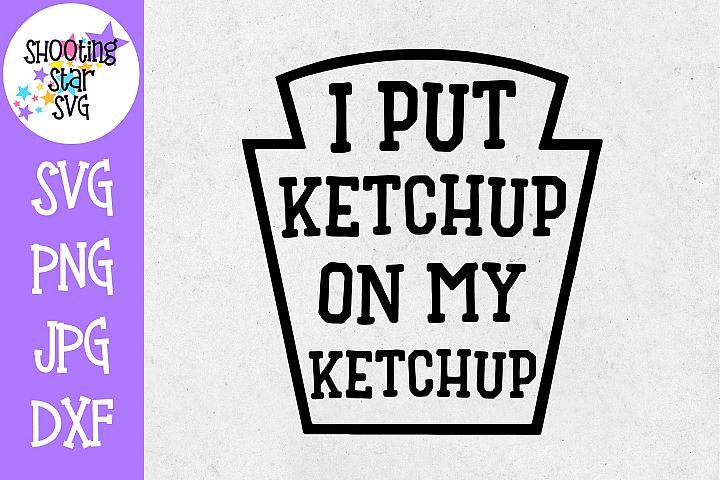 I put ketchup on my Ketchup SVG - Childrens SVG