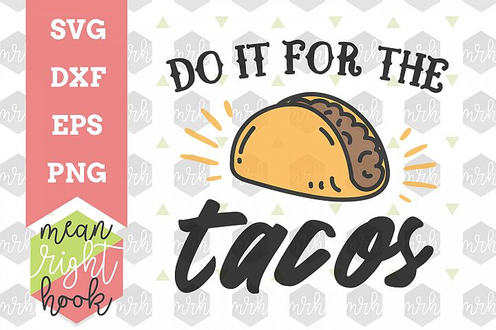 Do It For The Tacos | Cinco De Mayo | Workout Design - SVG, EPS, DXF, PNG vector files for cutting machines like the Cricut Explore & Silhouette