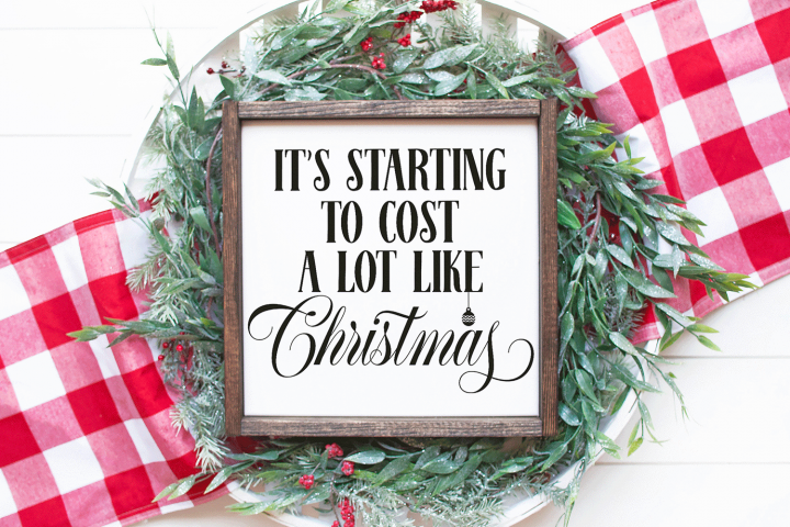 Christmas SVG - Its Starting to Cost a Lot Like Christmas