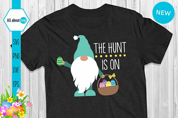 The Hunt Is On Svg, Funny Easter Gnome Svg