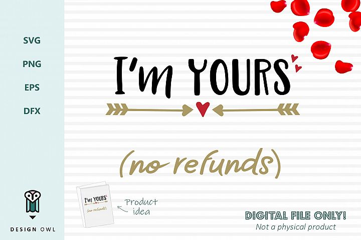 Im yours no refunds - SVG file
