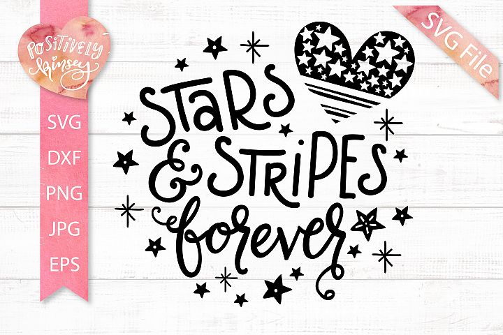 Stars and Stripes Forever, Patriotic SVG, America, July 4th
