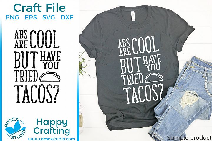 Abs are cool, BUT have you tried tacos? Craft SVG