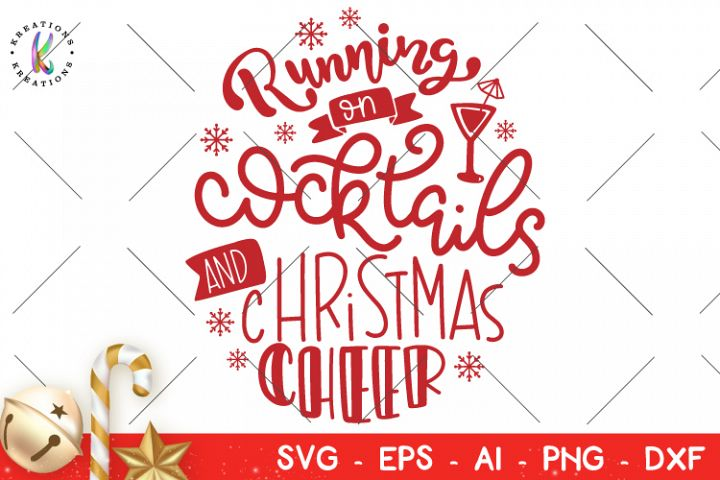 Running on Cocktails and Christmas Cheer svg Christmas svg