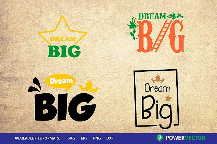 Sayings Svg - Dream Big Design   Motivation Print, Cut Files