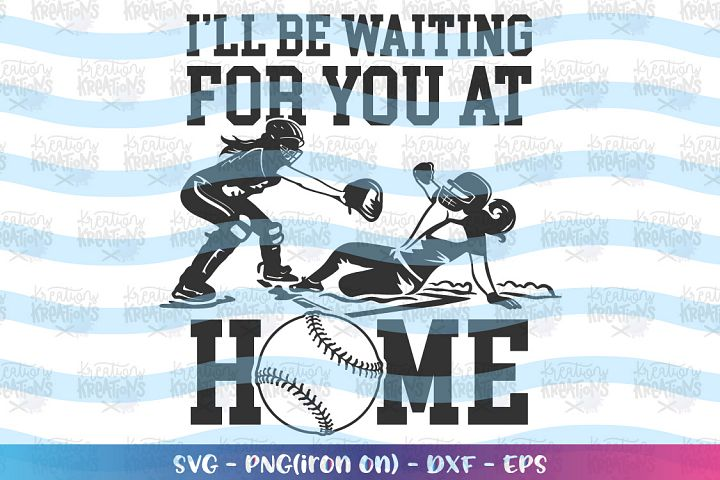 Sports svg Softball svg Ill be waiting for you at home svg