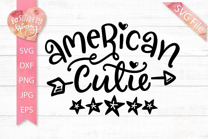 American Cutie SVG File, 4th of July SVG for Kids, USA SVG
