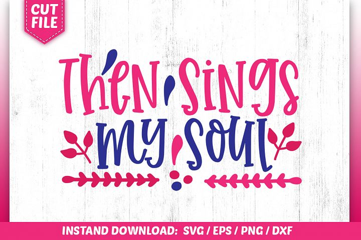 Then Sings my Soul SVG