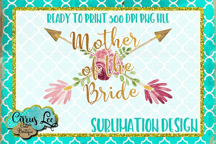 Mother Of The Bride Sublimation Design