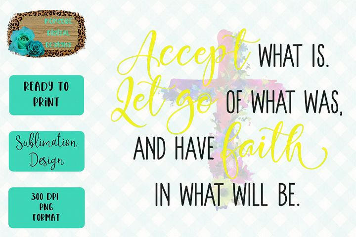 Accept, Let Go, and Have Faith Yellow Sublimation Design