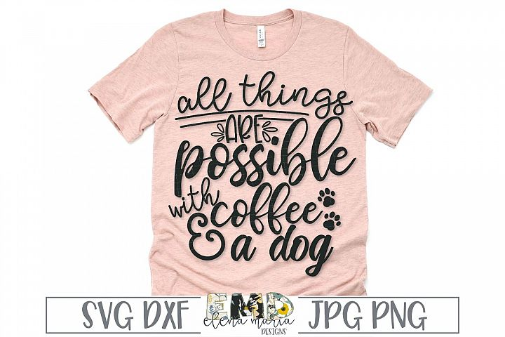 Dog Coffee SVG | Dog Quote Paw Print Svg