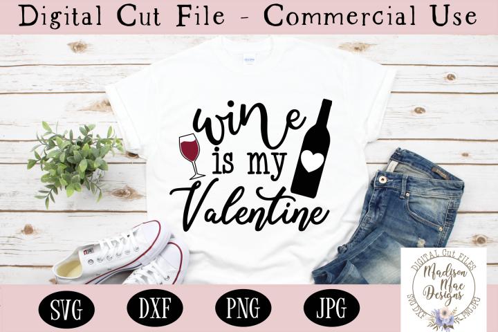 Valentines Day SVG, Wine Is My Valentine SVG