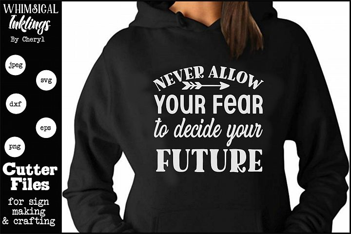 Never Allow Your Fear SVG