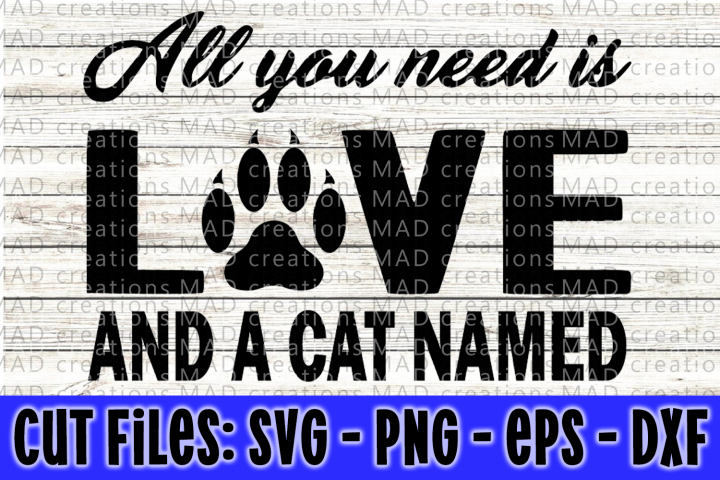 All You Need Is Love and A Cat Named - Cut Files