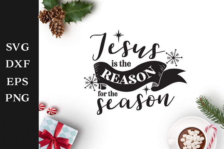 Jesus is the reason for the season SVG Cut File