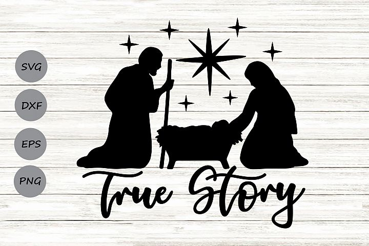 True Story Svg, Nativity Svg, Christmas Svg, Baby Jesus Svg.