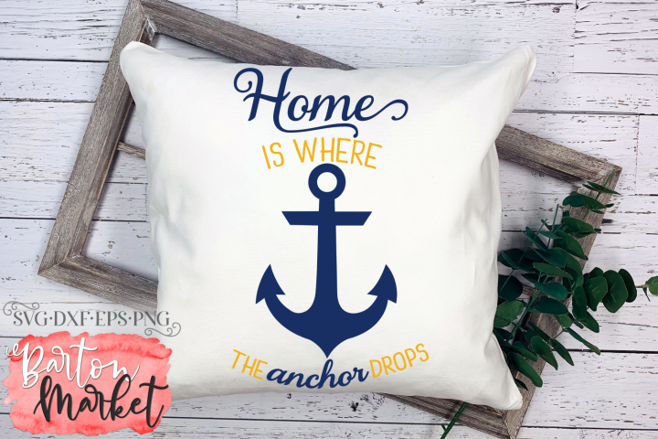 Home Is Where The Anchor Drops SVG DXF EPS PNG