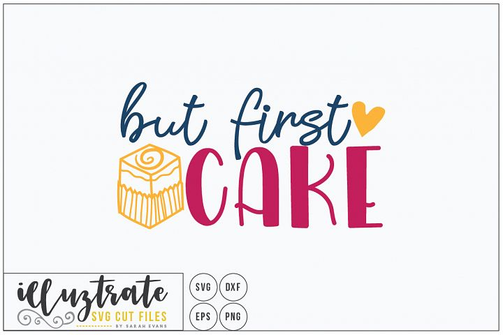 But First Cake SVG Cut File - Cake DXF, Cake Love, Tea Party