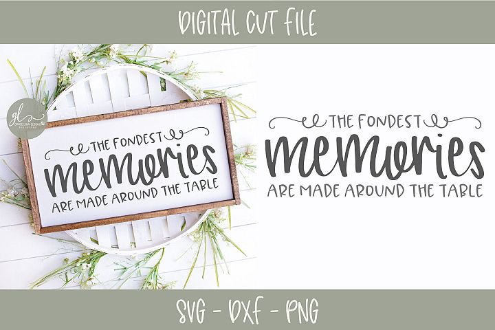 The Fondest Memories Are Made Around The Table - SVG