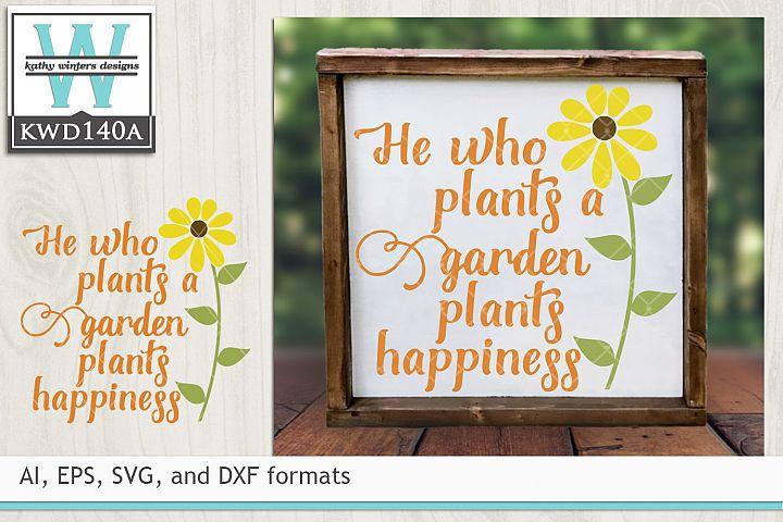 Gardening SVG - He Who Plants A Garden