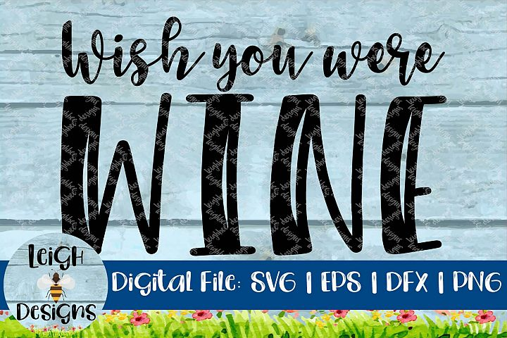 Wish You Were WINE Funny Quote Sarcastice Craft File
