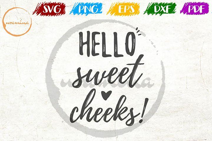 Hello Sweet Cheeks Bathroom SVG PDF PNG