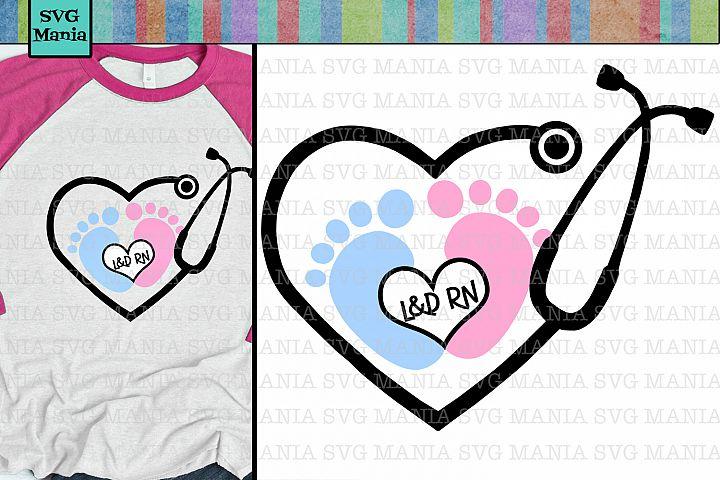 Labor and Delivery Nurse SVG, L&D Nurse Shirt SVG, Nurse SVG