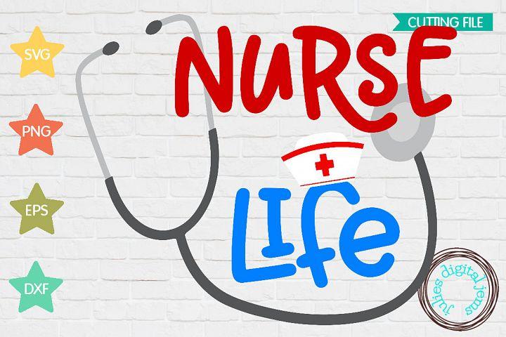 Nurse Life SVG, Doctor svg, Nurse svg, Physician SVG