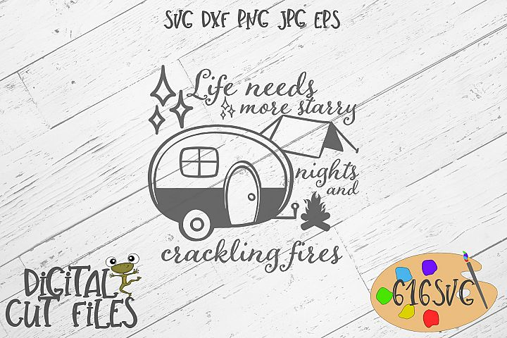 Life Needs More Starry Nights and Crackling Fires SVG