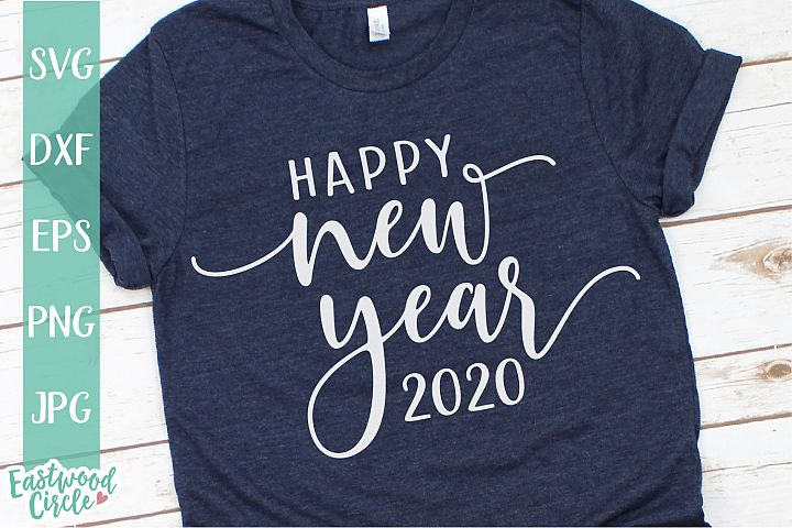 Happy New Year 2020 - New Years SVG File for Crafters