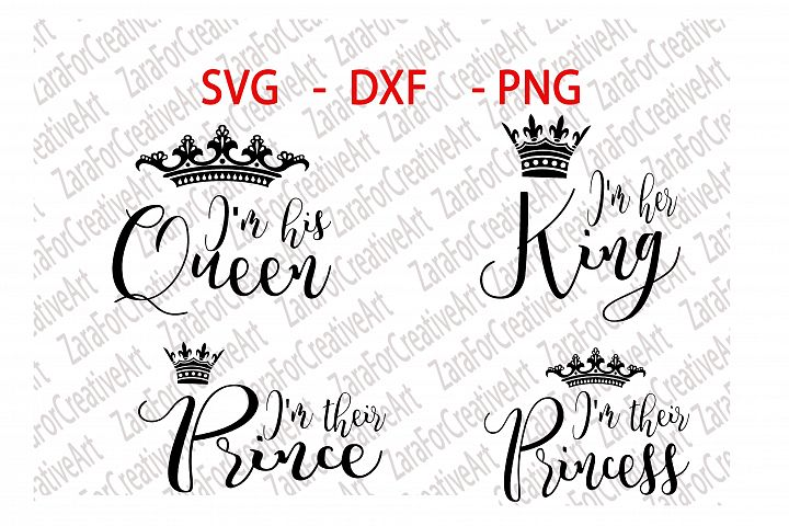 Im his Queen, Im her King, Im their Prince, Im their Princess ,  svg  DXF  PNG