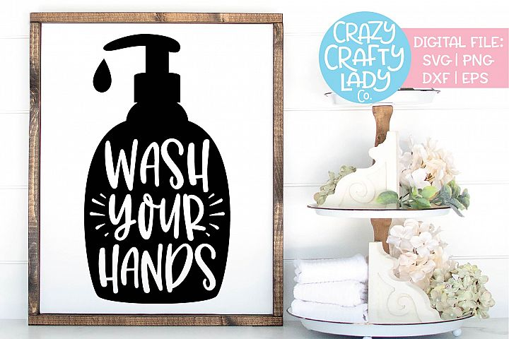Wash Your Hands Bathroom Home Decor SVG DXF EPS PNG Cut File