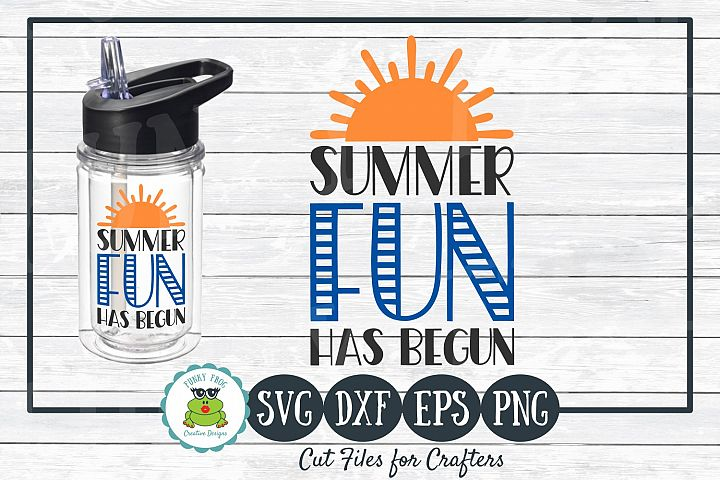 Summer Fun has Begun, SVG Cut File for Crafters