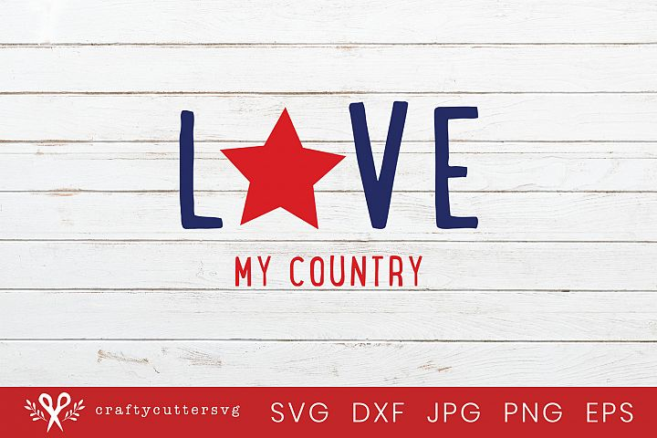 Love my Country Svg 4th of July Independence Day Clipart