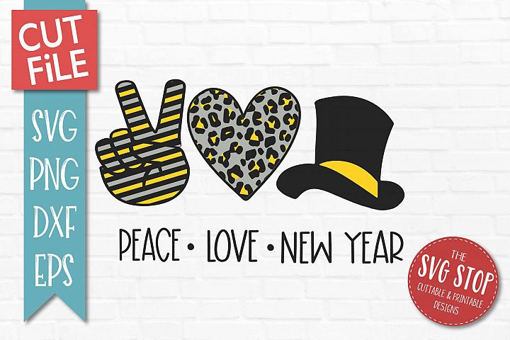 Peace Love New Years Eve SVG, PNG, DXF, EPS